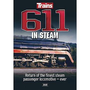 611 In Steam DVD (Explore the history and 2015 restoration of world famous Norfolk & Western Class J 611), Kalmbach HobbyStore Item Number KAL15113