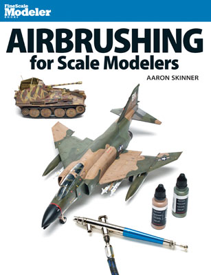 Airbrushing for Scale Modelers by Aaron Skinner, Kalmbach HobbyStore Item Number KAL12485
