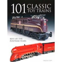 101 CLASSIC TOY TRAINS by Kalmbach HobbyStore Item Number: KAL64100
